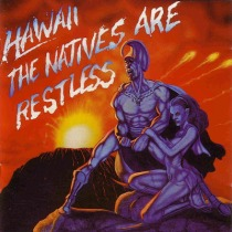 Hawaii-TheNativesAreRestless-Front